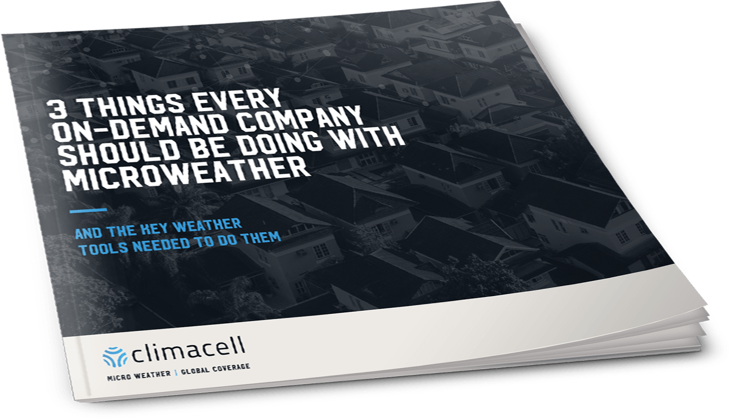 3 Things Every On-Demand Company Should be Doing with Microweather | ClimaCell | Micro Weather. Global Coverage.